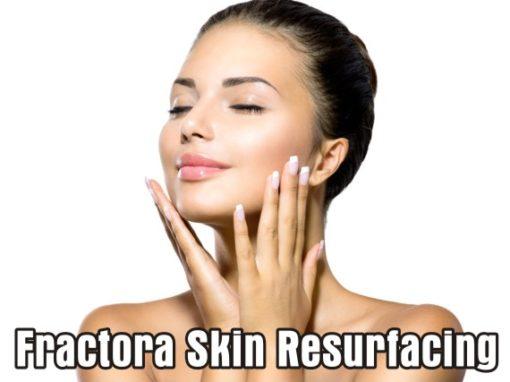 'Fractora Skin Resurfacing'
